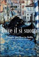 Dove il sì suona. Viaggio poetico in Italia - Salerno Aletta Torod Gabriella