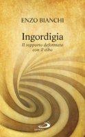 Ingordigia - Enzo Bianchi