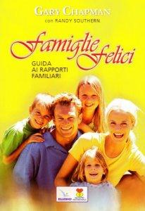 Copertina di 'Famiglie felici. Guida ai rapporti familiari'