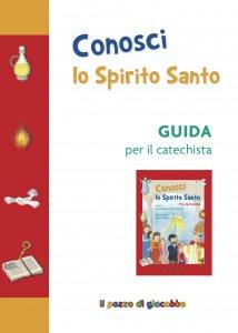 Copertina di 'Conosci lo Spirito Santo. Guida per il catechista'