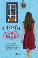 Il segreto di mia madre - O'Flanagan Sheila