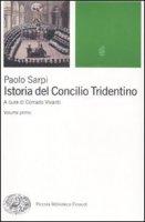 Istoria del Concilio Tridentino - Sarpi Paolo