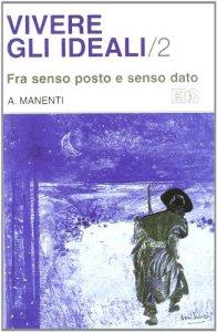 Copertina di 'Vivere gli ideali [vol_2] / Fra senso posto e senso dato'