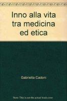 Un inno alla vita tra medicina ed etica - Gabriella Cadoni