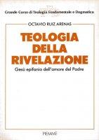 Teologia della rivelazione - Octavio Ruiz Arenas