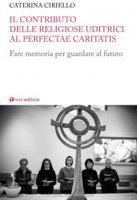 Il contributo delle religiose uditrici al Perfectae Caritatis - CirielloCaterina
