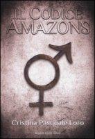 Il Codice Amazons - Pasquale Loro Cristina