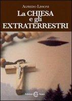 La Chiesa e gli extraterrestri - Alfredo Lissoni