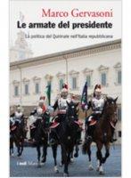 Le armate del presidente - Marco Gervasoni