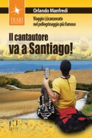 Il cantautore va a Santiago - Manfredi Orlando