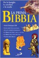La prima Bibbia. Per la famiglia, la catechesi e la scuola