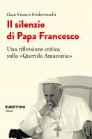 Il silenzio di Papa Francesco - Gian Franco Svidercoschi