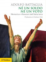 Né un soldo, né un voto - Adolfo Battaglia