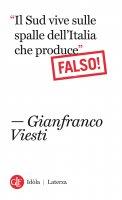 """""""Il Sud vive sulle spalle dell'Italia che produce"""" Falso! - Gianfranco Viesti"""