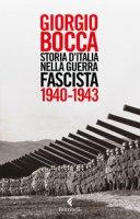 Storia d'Italia nella guerra fascista (1940-1943) - Bocca Giorgio