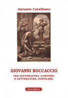 Giovanni Boccaccio. Tra letteratura «cortese» e letteratura «popolare» - Catalfamo Antonio