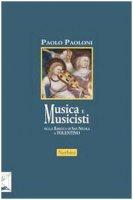 Musica e musicisti nella Basilica di San Nicola a Tolentino. Secoli XIV-XVIII - Paoloni Paolo