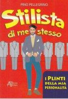 Stilista di me stesso - Pellegrino Pino