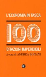 Copertina di 'L' economia in tasca. 100 citazioni imperdibili'