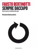 Sempre daccapo. Globalizzazione, socialismo, cristianesimo - Fausto Bertinotti