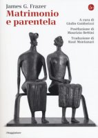 Matrimonio e parentela - Frazer James George