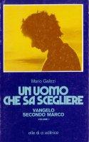 Un uomo che sa scegliere. Volume 1 - Mario Galizzi