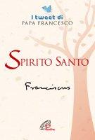 Spirito Santo - Francesco (Jorge Mario Bergoglio)