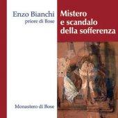 Mistero e scandalo della sofferenza. 2 CD audio - Enzo Bianchi