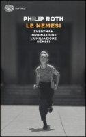 Le nemesi: Everyman-Indignazione-L'umiliazione-Nemesi - Roth Philip