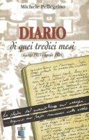 Diario di quei tredici mesi (marzo 1923-aprile 1924) - Pellegrino Michele