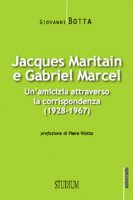 Jacques Maritain e Gabriel Marcel - Jacques Maritain, Gabriel Marcel