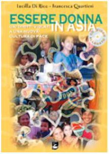 Copertina di 'Essere donna in Asia. Dai diritti violati a una nuova cultura di pace. Con CD-ROM'