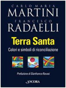 Copertina di 'Terra Santa. Colori e simboli di riconciliazione'