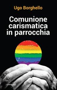 Copertina di 'Comunione carismatica in parrocchia'