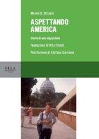 Aspettando America. Storia di una migrazione - Shrayer Maxim D.