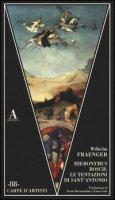 Hieronymus Bosch: le tentazioni di Sant'Antonio - Fraenger Wilhelm