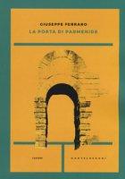 La porta di Parmenide - Ferraro Giuseppe