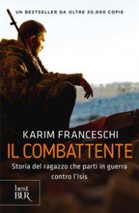 Copertina di 'Il combattente. Storia dell'italiano che ha difeso Kobane dall'Isis'