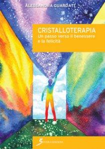 Copertina di 'Cristalloterapia. Un passo verso il benessere e la felicità'