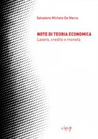 Note di teoria economica. Lavoro, credito e moneta - De Marco Salvatore Michele