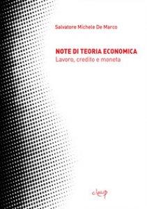 Copertina di 'Note di teoria economica. Lavoro, credito e moneta'
