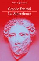 La Splendente - Sinatti Cesare