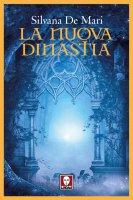 La nuova dinastia - Silvana De Mari