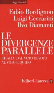 Copertina di 'Le divergenze parallele. L'Italia: dal voto devoto al voto liquido'