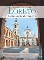 Loreto. L'altra met� di Nazaret - Giuseppe Santarelli