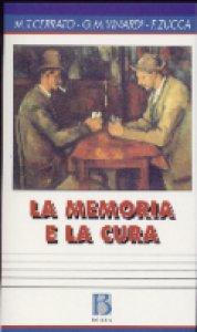 Copertina di 'La memoria e la cura. Modelli e pratiche di lavoro con l'anziano'