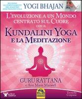 Kundalini Yoga e la meditazione - Guru Rattana