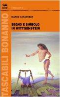 Segno e simbolo in Wittgenstein - Carapezza Marco