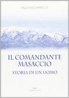 Il Comandante Masaccio - Facchinello Italo