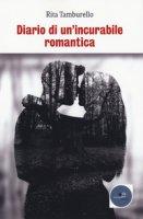 Diario di un'incurabile romantica - Tamburello Rita